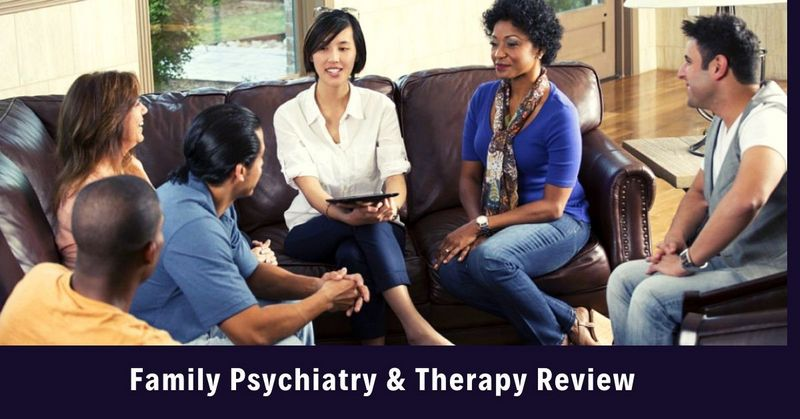 Family Psychiatry & Therapy Review