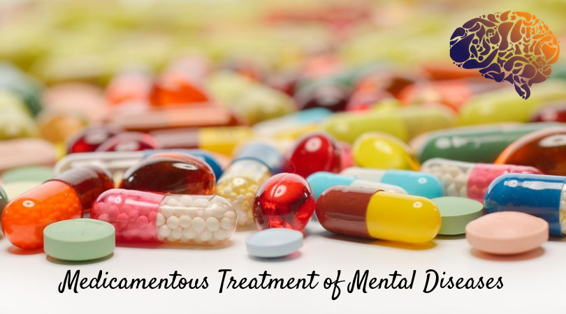 Medicamentous Treatment of Mental Diseases